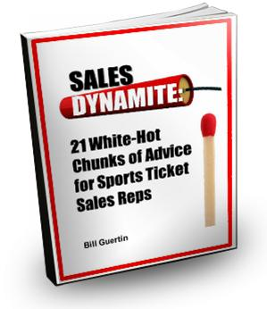 Sales Dynamite: 21 White-Hot Chunks of Advice for Sports Ticket Sales Reps